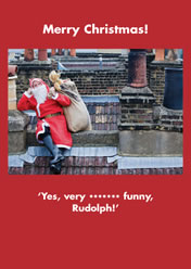 Merry Christmas! .... 'Yes, very ****** funny, Rudolph!'