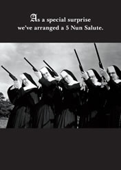As a special surprise we`ve arranged a 5 nun salute.