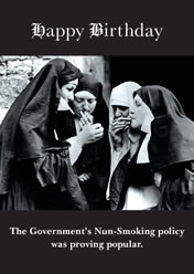 Happy Birthday ... The Governments Nun-smoking policy was proving popular.